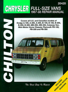 Chrysler Full-Size Vans 1967-88 covering all models of Dodge A-100, A-200, A-300, B-100, B-150, B-200, B-250, B-350, MB-250, MB-350, Cutaway Van, Mini-Motor Home Chassis, Plymouth PB-100, PB-200 and P