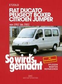 Fiat Ducato / Peugeot Boxer / Citroen Jumper von 1982 bis 2002, So wird's gemacht - Band 100