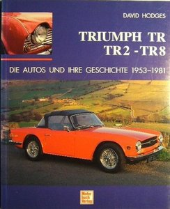 Triumph TR, TR2-TR8, Die Autos und ihre Geschichte