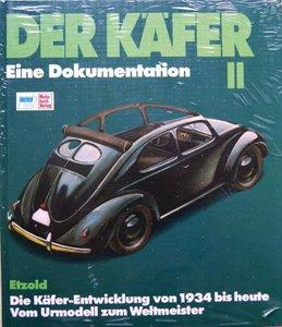 Der Käfer II - Die Käfer-Entwicklung von 1934 bis heute // Reprint der 3. Auflage 1986